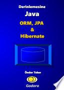 Derinlemesine Java Orm Jpa Hibernate