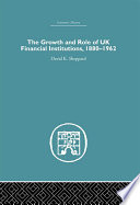 The Growth and Role of UK Financial Institutions  1880 1966