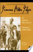 Jimma Abba Jifar  an Oromo Monarchy