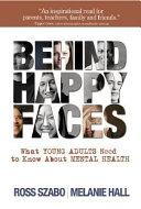 Behind Happy Faces