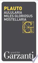 Aulularia     Miles gloriosus     Mostellaria