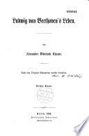 Ludwig van Beethoven's Leben, von Alexander Wheelock Thayer, nach dem original Manuscript deutsch bearbeitet [von H. Deiters]. Ier [-II]