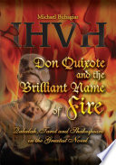 Don Quixote And The Brilliant Name Of Fire : the first time the true extent...