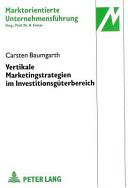 Vertikale Marketingstrategien im Investitionsgüterbereich