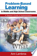 Problem Based Learning in Middle and High School Classrooms