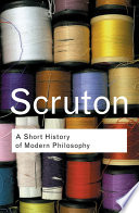 A Short History Of Modern Philosophy : the seasoned student of philosophy as well...