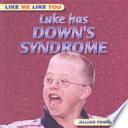 Luke Has Down S Syndrome