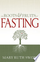 Roots and Fruits of Fasting