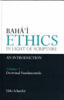 Bahá'í Ethics in Light of Scripture