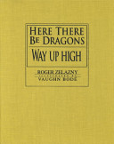 Here There Be Dragons and Way Up High