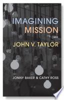 Imagining Mission With John V Taylor
