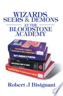 Wizards  Seers and Demons at the Bloodstone Academy