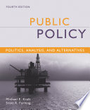 Public Policy  Politics  Analysis  and Alternatives  4th Edition