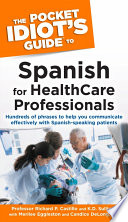 The Pocket Idiot s Guide to Spanish For Health Care Professionals