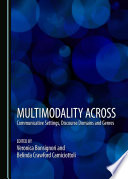 Multimodality across Communicative Settings  Discourse Domains and Genres