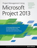 Project Management Using Microsoft Project 2013 : microsoft project 2013, from a project manager's...