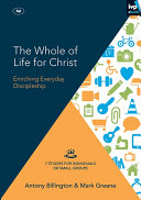 The Whole Of Life For Christ : every aspect of your life. everything...