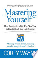 Mastering Yourself  How To Align Your Life With Your True Calling   Reach Your Full Potential