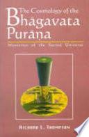 The Cosmology of the Bhagavata Purana