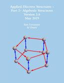 Applied Discrete Structures - Part 2- Algebraic Structures