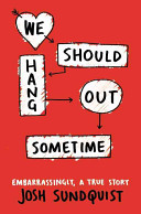 We Should Hang Out Sometime Book Cover