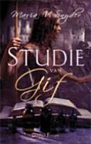 Studie van Gif / druk 1 by Maria V. Snyder