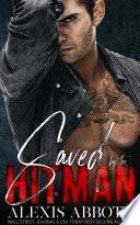 Saved By The Hitman A Mafia Bad Boy Romance