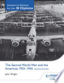 Access to History for the IB Diploma  The Second World War and the Americas 1933 1945 Second Edition