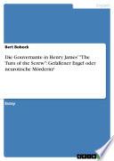 """Die Gouvernante in Henry James' """"The Turn of the Screw"""": Gefallener Engel oder neurotische Mörderin?"""