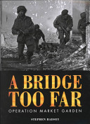 A Bridge Too Far : controversial, operations of the second world...