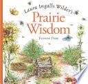 Laura Ingalls Wilder s Prairie Wisdom