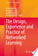 The Design Experience And Practice Of Networked Learning book