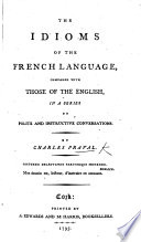The idioms of the French language  compared with those of the English  etc