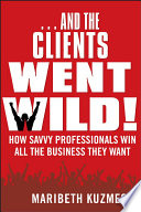 And the Clients Went Wild   Revised and Updated