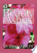 Beauty For Ashes : mind power the cosmic energizer: miracle power...