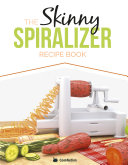 The Skinny Spiralizer Recipe Book