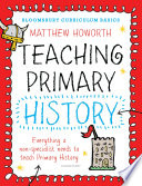Bloomsbury Curriculum Basics  Teaching Primary History