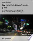 Die LichtReduktionsTheorie (LRT)