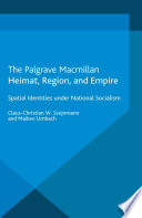 Heimat, Region, and Empire On Spatial Identities Under National