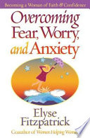 Overcoming Fear Worry And Anxiety