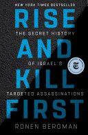 Rise and Kill First Of The Mossad Shin Bet And