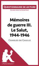 Charles de Gaulle - Mémoires de Guerre et mémoires d'Espoir