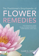 The Practitioner s Encyclopedia of Flower Remedies
