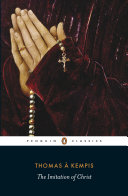 The Imitation Of Christ : the imitation of christ by thomas à kempis...
