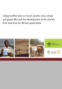 Using satellite data to insure camels, cows, sheep and goats: IBLI and the development of the world's first insurance for African pastoralists