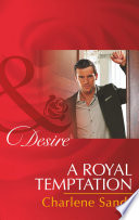 A Royal Temptation  Mills   Boon Desire   Dynasties  The Montoros  Book 6  Book PDF