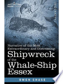 Narrative of the Most Extraordinary and Distressing Shipwreck of the Whale Ship Essex