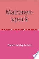 Matronen speck
