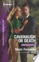 Cavanaugh Or Death