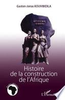 Histoire de la construction de l Afrique